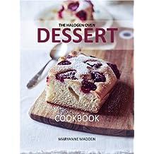 The Halogen Oven Dessert Cookbook (English Edition)