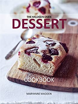 The Halogen Oven Dessert Cookbook by [Madden, Maryanne]