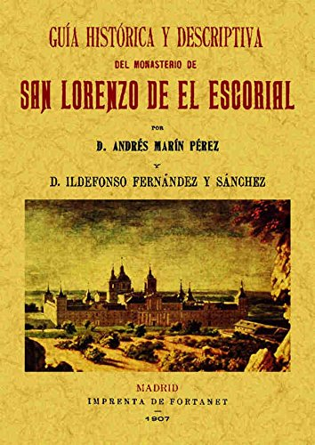 Guía histórico descriptiva del Monasterio de San Lorenzo de El Escorial por Andrés Marín Perez