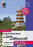 Let´s Play: Programmieren lernen mit Java und Minecraft: Plugins erstellen ohne Vorkenntnisse (mitp Anwendung) (mitp Anwendungen)
