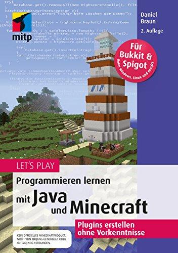 Let´s Play: Programmieren lernen mit Java und Minecraft: Plugins erstellen ohne Vorkenntnisse (mitp Anwendung) (mitp Anwendungen) - Der Mit Programmierung Java