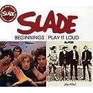 Beginnings / Play It Loud