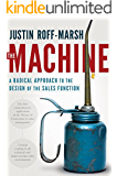 The Machine: A Radical Approach to the Design of the Sales Function (English Edition)