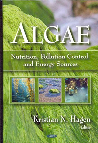 [(Algae : Nutrition, Pollution Control and Energy Sources)] [Edited by Kristian N. Hagen] published on (July, 2009)