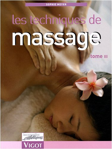 Les techniques de massage : Tome 3 par Sophie Meyer
