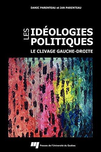 Les idéologies politiques: Le clivage gauche-droite par Danic Parenteau
