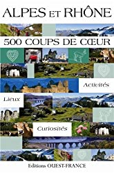 Alpes et Rhône 500 coups de coeur