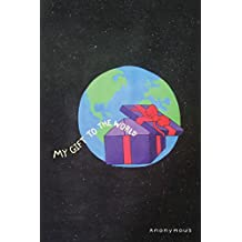 My Gift to the World (English Edition)