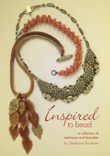 Inspired to Bead: A Collection of Necklaces and Bracelets