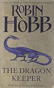 "Afficher ""The rain wild chronicles n° 1 The Dragon keeper"""