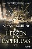 'Im Herzen des Imperiums: Roman' von 'Arkady Martine'