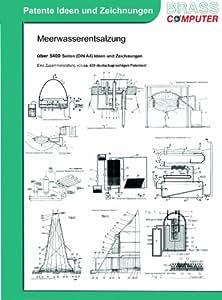 Meerwasserentsalzung, über 5400 Seiten (DIN A4) patente Ideen und Zeichnungen