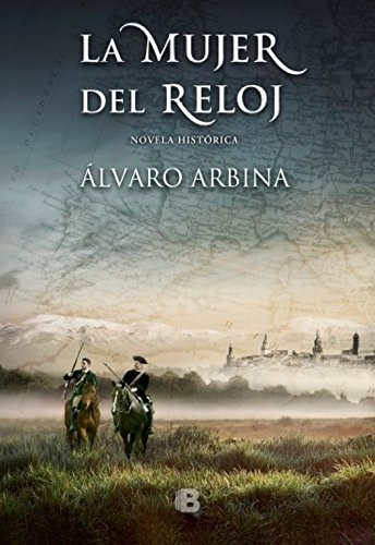 La mujer del reloj (Histórica) por Álvaro Arbina