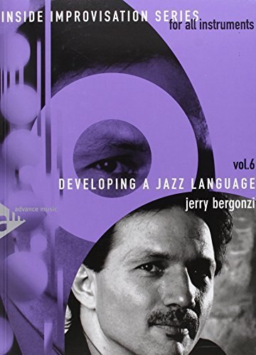 Inside Improvisation, Vol 6: Developing a Jazz Language (For All Instruments) (Book & CD) by Jerry Bergonzi (2015-10-01)