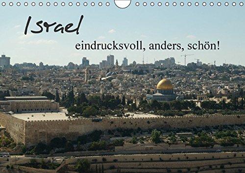 Israel - eindrucksvoll, anders, schön! (Wandkalender 2017 DIN A4 quer): Israel - Seiten, die Sie noch nicht kennen! (Monatskalender, 14 Seiten) (CALVENDO Orte)
