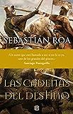 Las cadenas del destino (Trilogía Almohade 3) (HISTÓRICA)