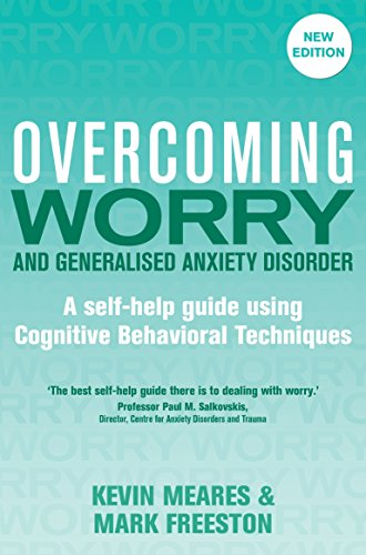 Overcoming Worry and Generalised Anxiety Disorder, 2nd Edition (Overcoming Books)
