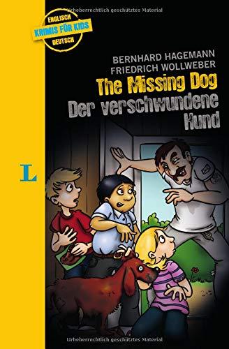 The missing Dog - Der verschwundene Hund - zweisprachig Deutsch- Englisch: Krimi für Kids (Krimis für Kids)