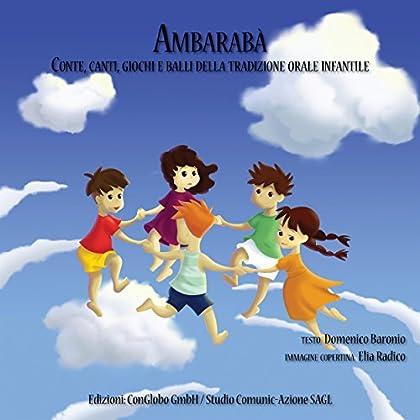 Ambarabà: Conte, Canti, Giochi E Balli Della Tradizione Orale Infantile