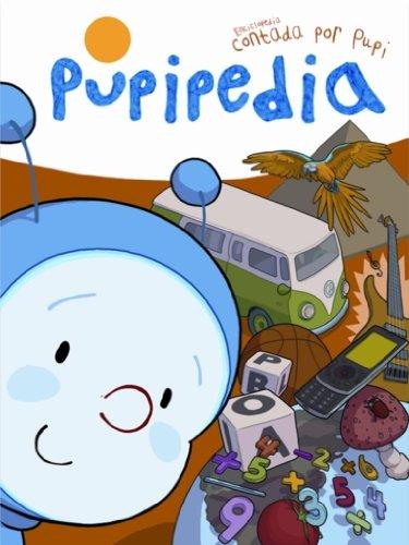 Pupipedia. Enciclopedia contada por Pupi por Begoña Oro Pradera