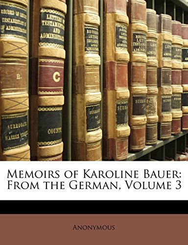 Memoirs of Karoline Bauer: From the German, Volume 3