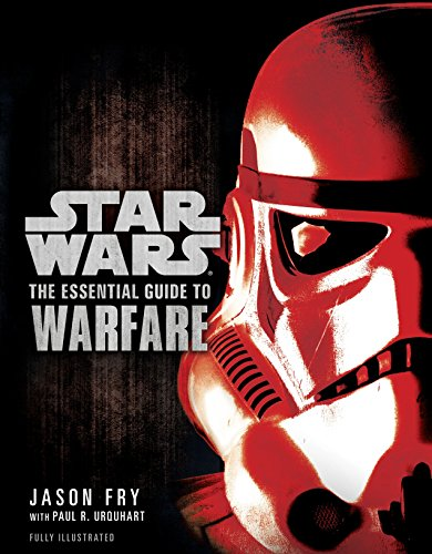 The Essential Guide to Warfare: Star Wars (Star Wars: Essential Guides) - Essential Guide