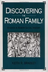 Discovering the Roman Family: Studies in Roman Social History