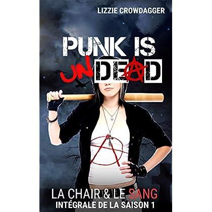 Punk is undead (La chair & le sang, intégrale t. 1)