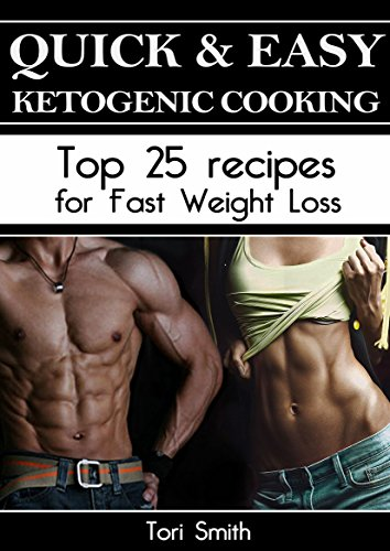 Quick & Easy Ketogenic Cooking Top 25 recipes for Fast Weight Loss (English Edition)
