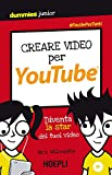 Creare video per YouTube. Diventa la star dei tuoi video