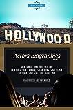 Hollywood: Actors Biographies Vol.14: (COLIN FARRELL,COLIN FIRTH,COLIN FORD,COLIN HANKS,COLIN O'DONOGHUE,COLTON HAYNES,COREY FELDMAN,COREY HAIM,COREY STOLL,CORY MICHAEL SMITH) (English Edition)