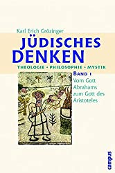 Jüdisches Denken. Theologie - Philosophie - Mystik: Band 1: Vom Gott Abrahams zum Gott des Aristoteles