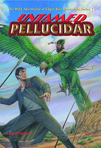 Untamed Pellucidar (The Wild Adventures of Edgar Rice Burroughs Series Book 7) (English Edition)