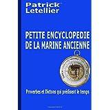Petite encyclopedie des dictons et proverbes de la marine ancienne