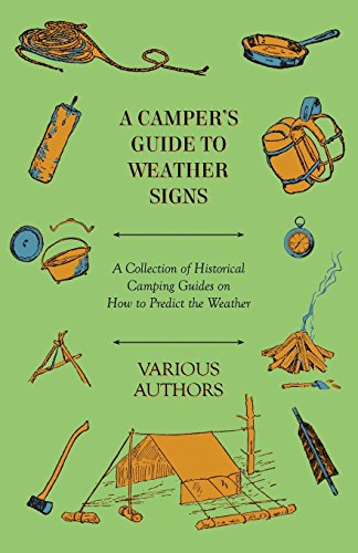 Epub Descargar A Camper's Guide to Weather Signs - A Collection of Historical Camping Guides on How to Predict the Weather