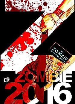 Z di Zombie 2016: Antologia a tema Zombie di [Gazzarrini, Ivo, Bianchini, Alexia, Giacchetti, Mirko, Arzilli, Dario, Fabbrizzi, Samuele, Berneschi, Andrea, Giustini, Cristina]
