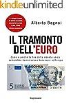 IL TRAMONTO DELL'EURO. Come e perch�...