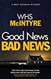 Good News, Bad News (Best Defence series) by William H. S. McIntyre