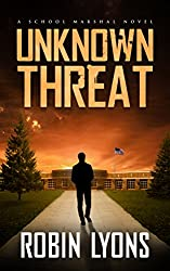 UNKNOWN THREAT (School Marshal Novels Book 1)