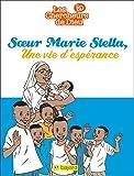Soeur Marie Stella, Une vie d'espérance (Filotéo) (French Edition)