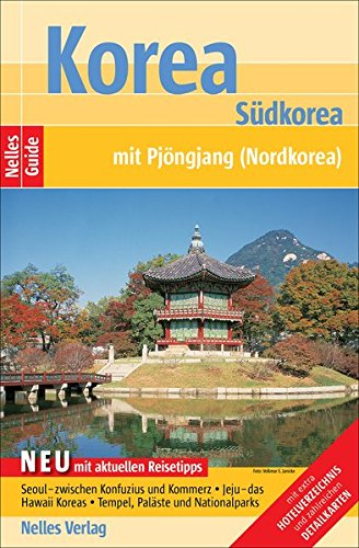 Preisvergleich Produktbild Korea: Südkorea mit Pjöngjang (Nordkorea) (Nelles Guide)