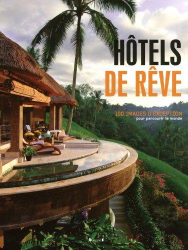 Hôtels de rêve par Diane Routex