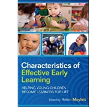 Characteristics Of Effective Early Learning: Helping Young Children Become Learners For Life