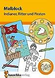 Malblock - Indianer, Ritter und Piraten (Malblöcke) -