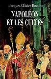 Napoléon et les cultes : Les religions en Europe à l'aube du XIXe siècle (1800-1815) (Divers Histoire)