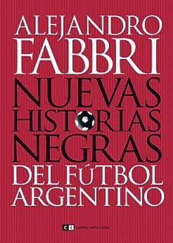 HISTORIAS NEGRAS DEL FUTBOL ARGENTINO par [FABBRI, ALEJANDRO]