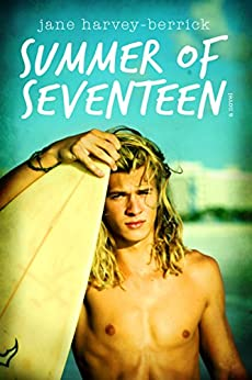 Summer of Seventeen by [Harvey-Berrick, Jane]