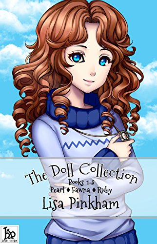 The Doll Collection: Pearl, Fawna, Ruby (The Doll Collection Anthologies Book 1) (English Edition) (Ruby Doll)