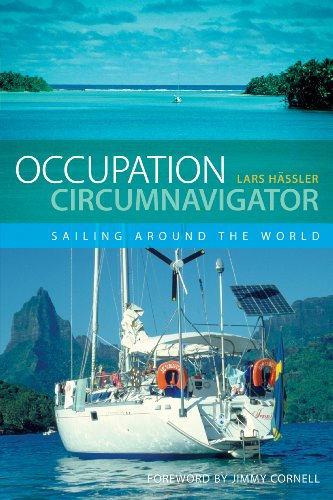 Occupation Circumnavigator: Sailing Around the World (English Edition) por Lars Hässler