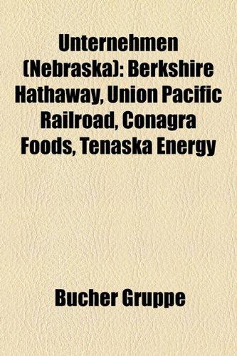 unternehmen-nebraska-berkshire-hathaway-union-pacific-railroad-conagra-foods-tenaska-energy